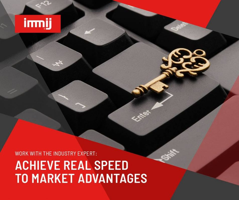 Work With the Industry Expert: Achieve Real Speed to Market Advantages