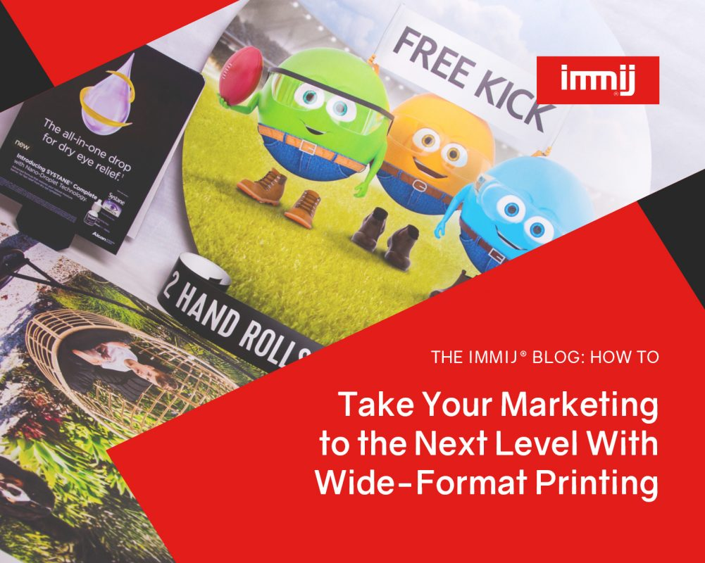 How to Take Your Marketing to the Next Level with Wide-format Printing