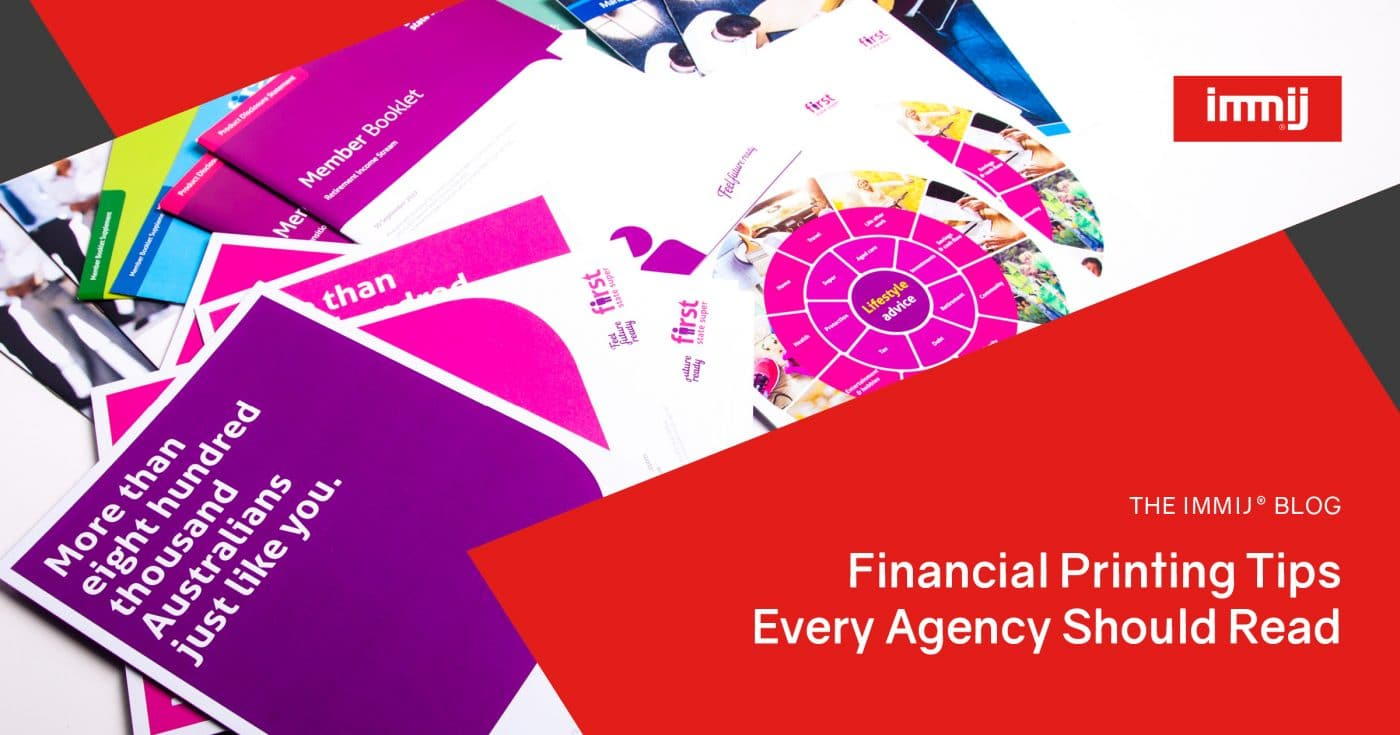 Financial Printing Tips Every Agency Should Read - Immij