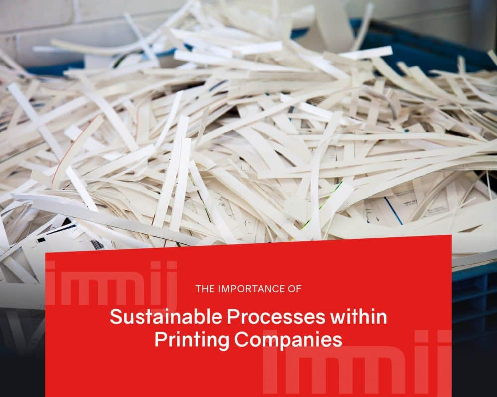 The Importance of Sustainable Processes within Printing Companies